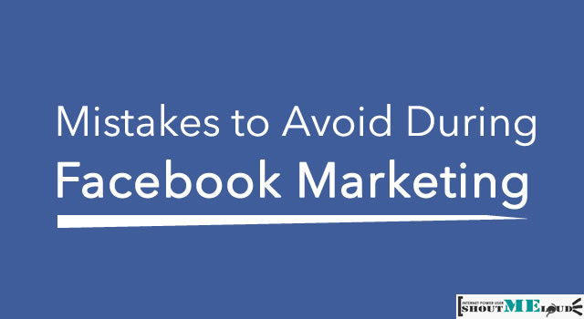 3 Facebook Marketing Mistakes to be Avoided at Any cost