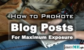 How to Promote Blog Posts For Maximum Exposure