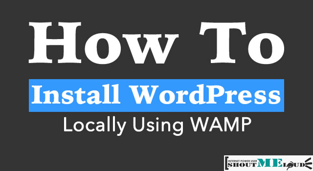 How To Install WordPress Locally Using WAMP