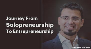 Journey From Solopreneurship To Entrepreneurship: My Story