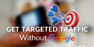 How to Get Targeted Traffic Without Google