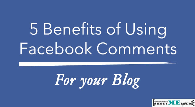 Benefits of Using Facebook Comments on blog