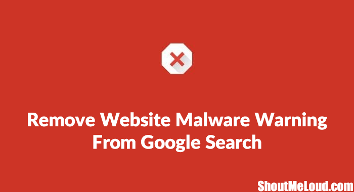 Remove Google Malware Warning