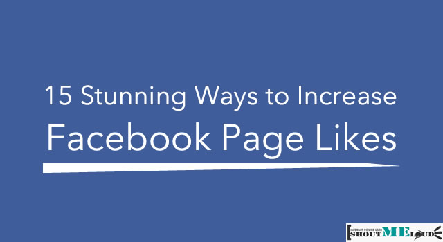 15 Stunning Ways to Increase Facebook Page Likes