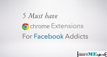 4 Must have Google Chrome extensions for Facebook Addicts