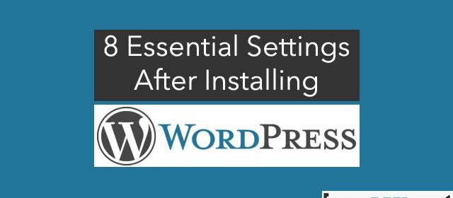 8 Essential Settings after Installing WordPress