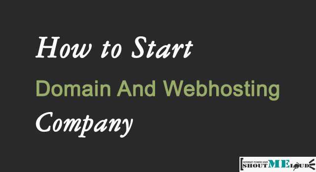 Start Domain And Web Hosting Company