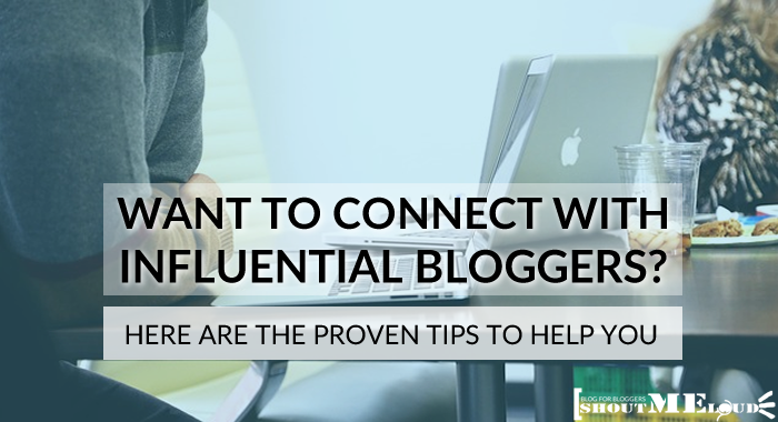 Connect with Successful Influential bloggers