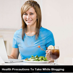Health Precautions to take while Blogging 150x150