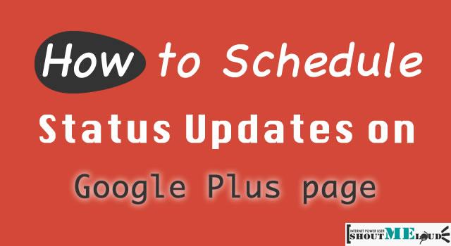 Schedule Status Updates on Google Plus Page
