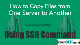 How to Copy Files from One Server to Another using SSH Command