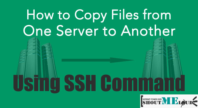 Copy Files One Server to Another Using SSH Command