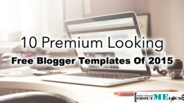 10 Premium Looking Free Blogger Templates Of 2015