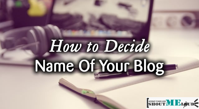 How To Decide Name of Your New Blog?