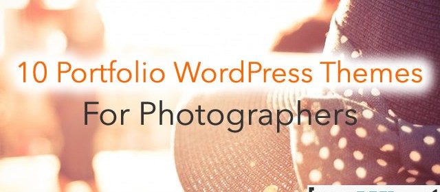 10 Portfolio WordPress Themes for Photographers