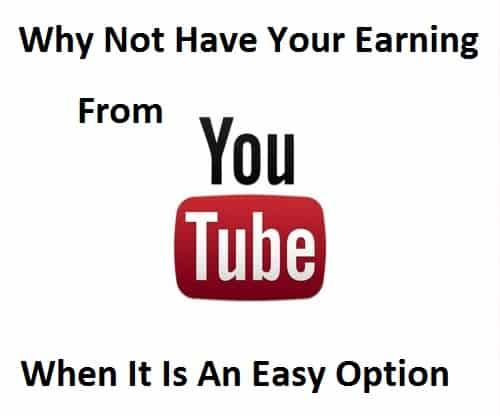 youtube earning YouTube Easiest Way To Make Money From Home