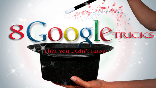 Google Search Tricks Feature 8 Interesting Google Tricks That You Might Not Know