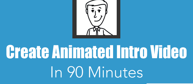 How to Create an Animated Intro Video in 90 Minutes