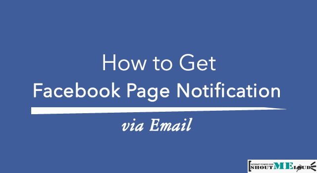 How to Get Facebook Page Notification Via Emails