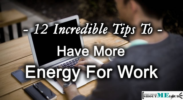 Incredible Tips To Have More Energy
