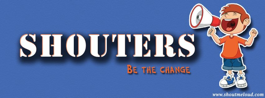 Shouters Be the change