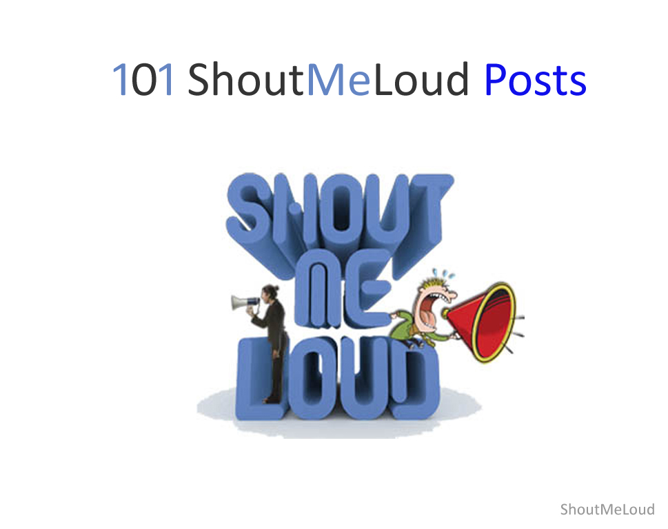 101 ShoutMeLoud Posts