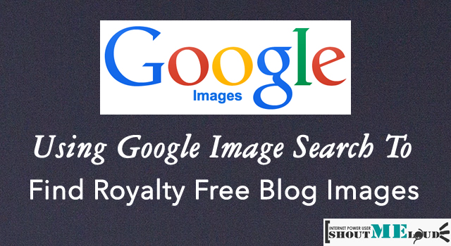 Using Google Image Search To Find Royalty Free Blog Images