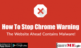 How To Stop Chrome Warning : The Website Ahead Contains Malware!