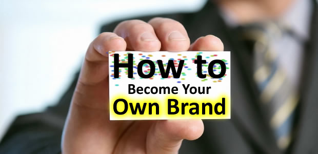 How to become your own brand