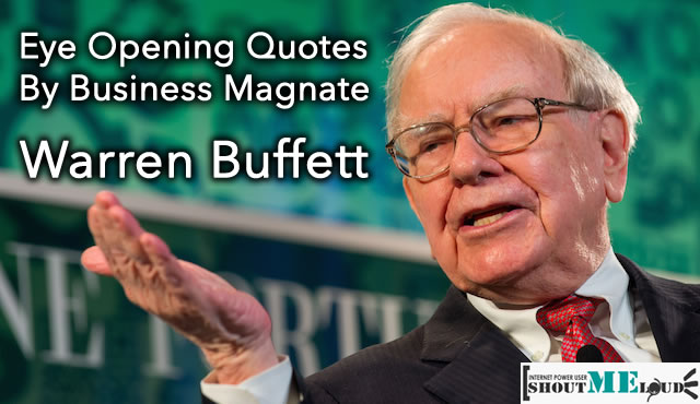 15 Eye Opening Quotes By Business Magnate Warren Buffett