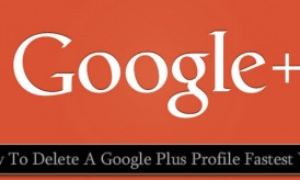 How And Why To Delete Your Google Plus Profile Fastest Way
