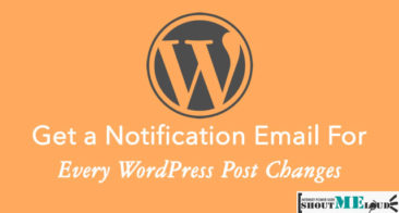 How To Get a Notification Email For Every WordPress Post Changes