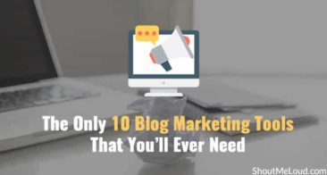 The Only 10 Blog Marketing Tools That You'll Ever Need