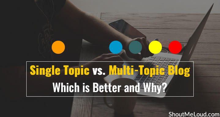 Single Topic vs. Multi-Topic Blog