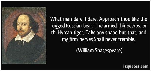 What man dare-I dare