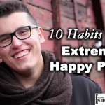 Because I'm Happyyy!: 10 Habits Of The Extremely Happy People