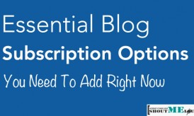 Essential Blog Subscription Options You Need To Add Right Now