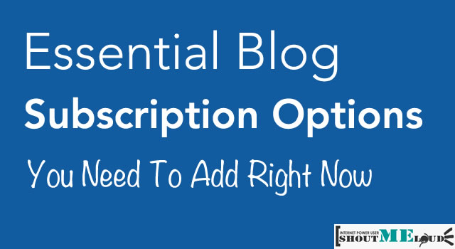 Subscription Options For Blog