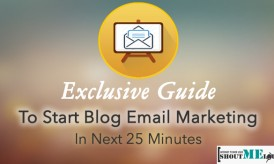 Exclusive Guide To Start Blog Email Marketing In Next 25 Minutes