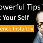 10 Powerful Tips To Boost Your Self Confidence Instantly