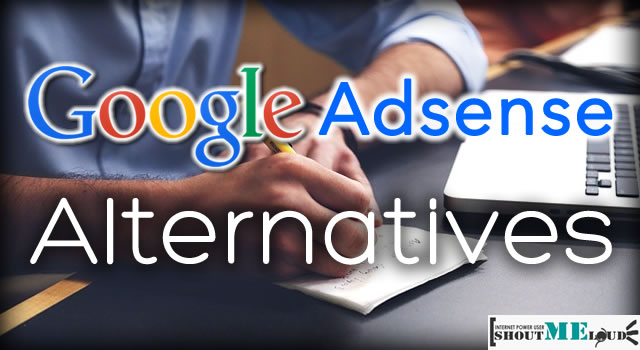 The Best Google Adsense Alternatives For Your Blog- 2016 Edition