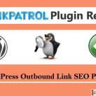 How LinkPatrol Plugin Fixed My Blog External Link SEO Problem