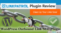 Linkpatrol Plugin Review