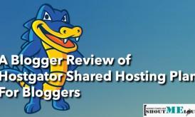 A Blogger Review of HostGator Shared Hosting Plan