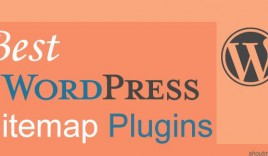 Which Is The Best Sitemap Plugin For Your WordPress Blog