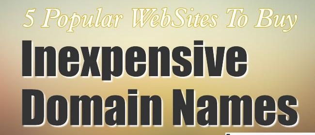 5 Popular WebSites To Buy Inexpensive Domain Names