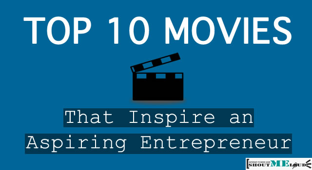 Top 10 Movies that Inspire an Aspiring Entrepreneur