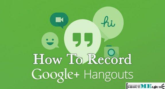 Record Google Hangout Videos