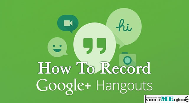 Record Google Hangout Videos