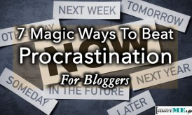 7 Magic Ways To Beat Procrastination For Bloggers